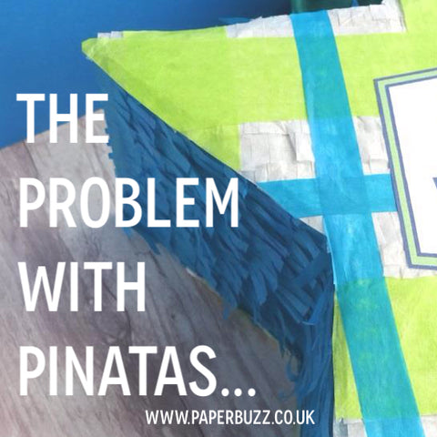 The problem with pinatas... A blogpost by Paperbuzz
