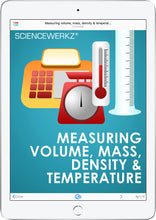 ScienceWerkz® Measuring Volume, Mass, Density and Temperature