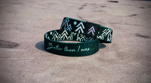 """Better than I was..."" Wristband"
