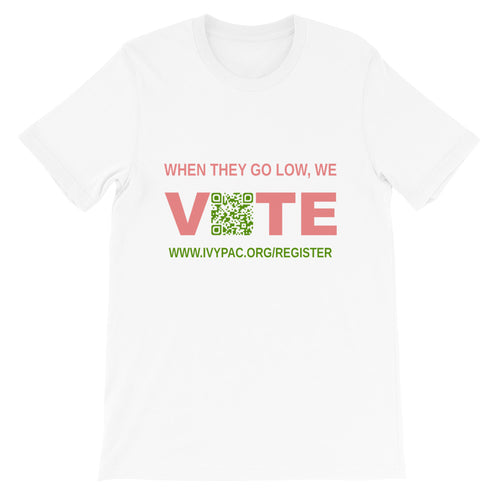When They Go Low, We Vote™ Register Unisex Short-Sleeve T-Shirt