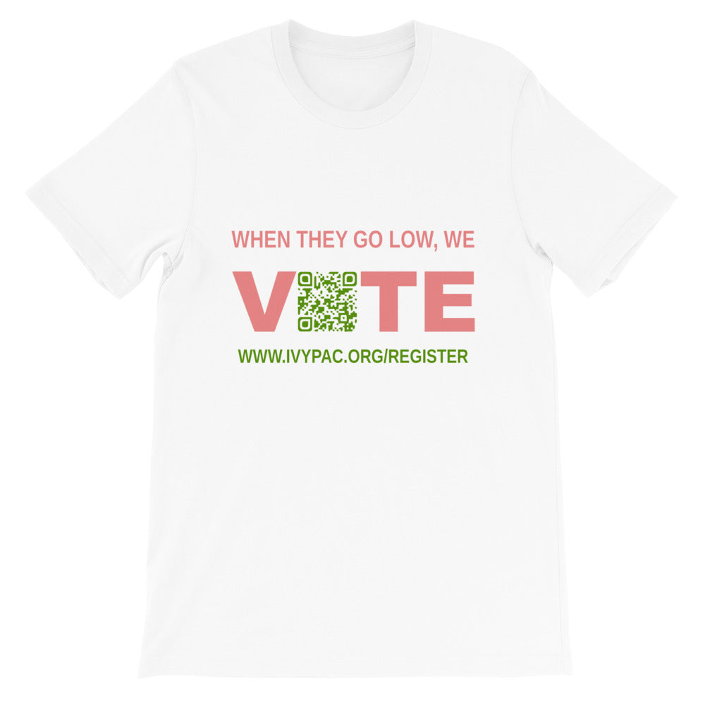 When They Go Low, We Vote® Register Unisex Short-Sleeve T-Shirt