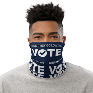 When They Go Low, We Vote® Navy and White Neck Gaiter