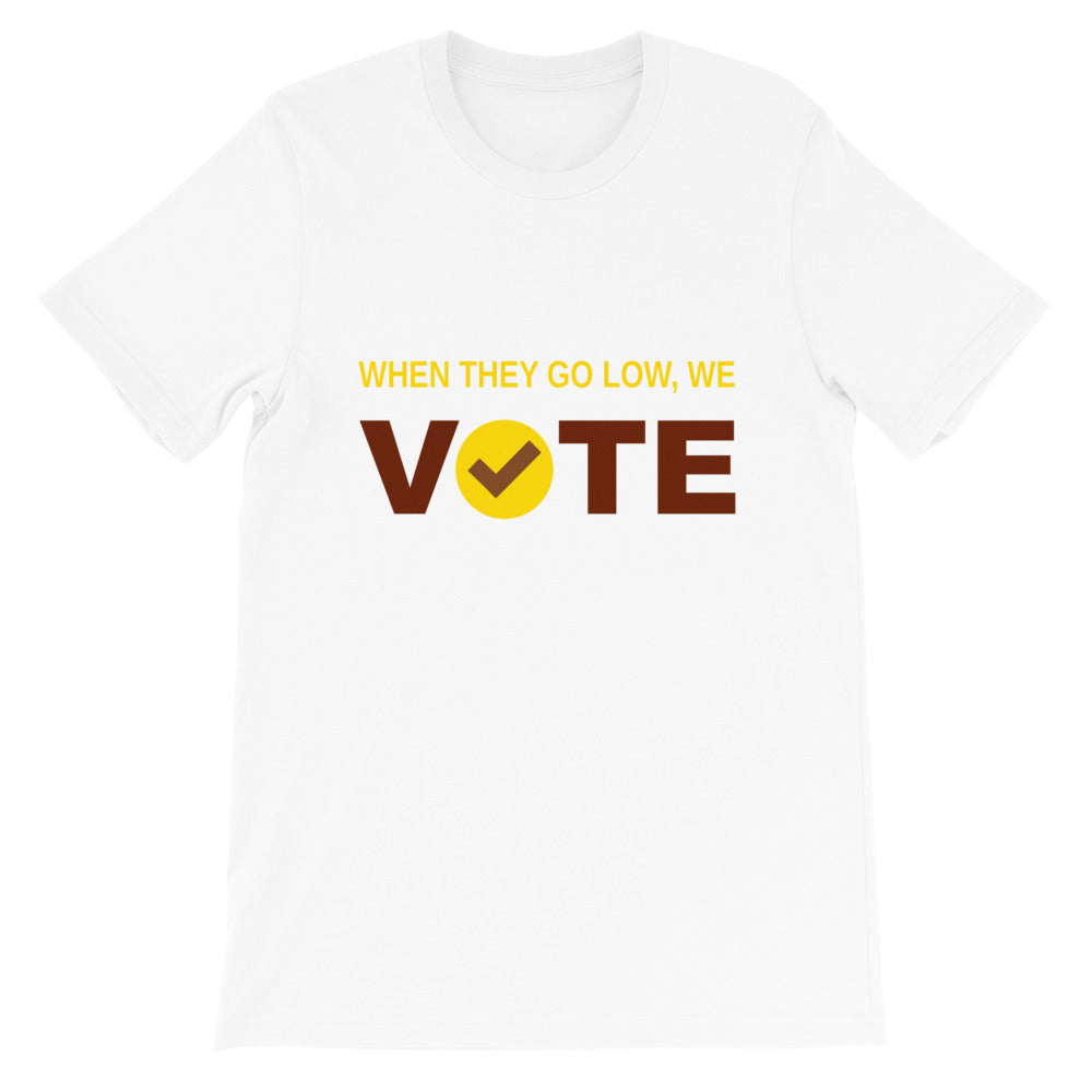 When They Go Low, We Vote® Brown and Gold Short-Sleeve Unisex T-Shirt