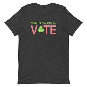 IVYPAC When They Go Low, We Vote® Unisex Short-Sleeve T-Shirt
