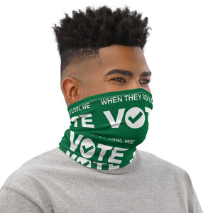 When They Go Low, We Vote® Green and White Neck Gaiter