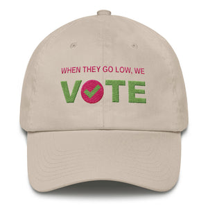 When They Go Low, We Vote® Cotton Cap