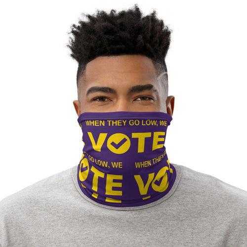 When They Go Low, We Vote® Purple and Gold Neck Gaiter