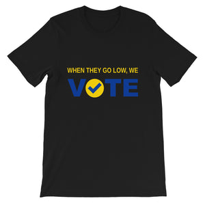 When They Go Low, We Vote® Blue and Gold Short-Sleeve Unisex T-Shirt