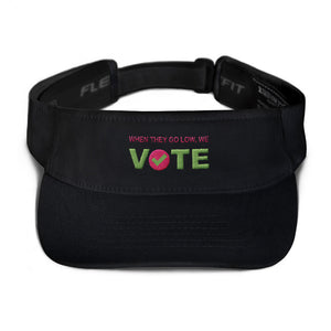 When They Go Low, We Vote® Visor