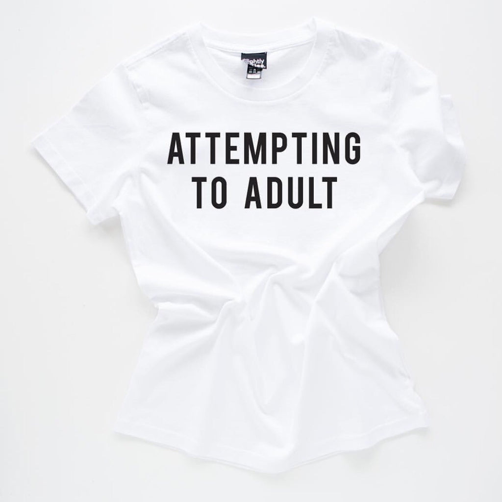 Slogan Tee - Attempting to Adult