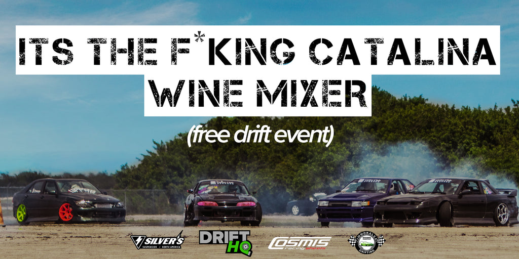 Its the Catalina Wine Mixer - Free Drift Event at Immokalee Raceway