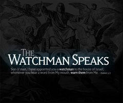 The Watchman Speaks