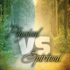 Physical World vs. Spiritual World