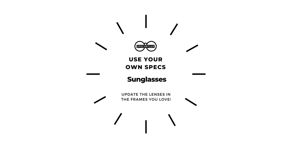 New Sunglass Lenses | USE YOUR OWN SPECS