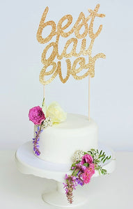 Glitter Best Day Ever Cake Topper - Gold