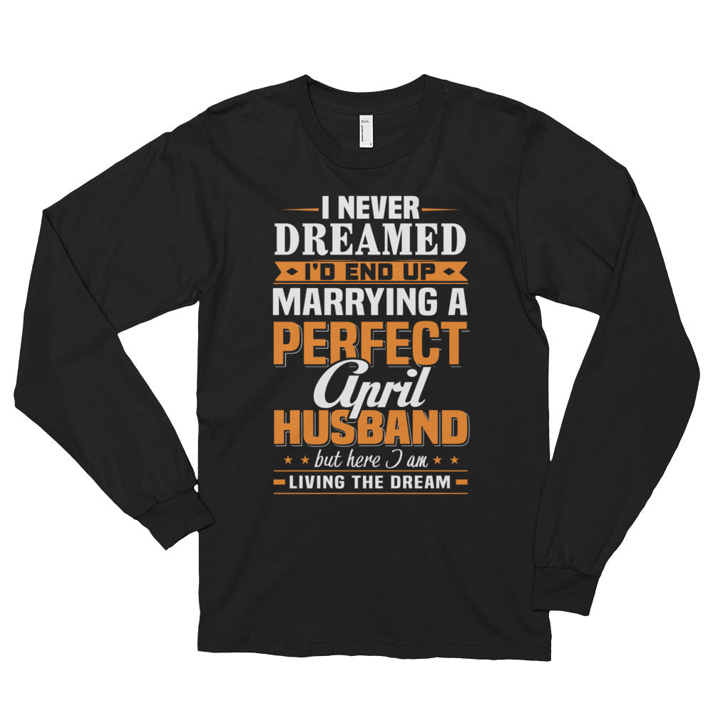 Perfect April husband Long sleeve t-shirt (unisex)