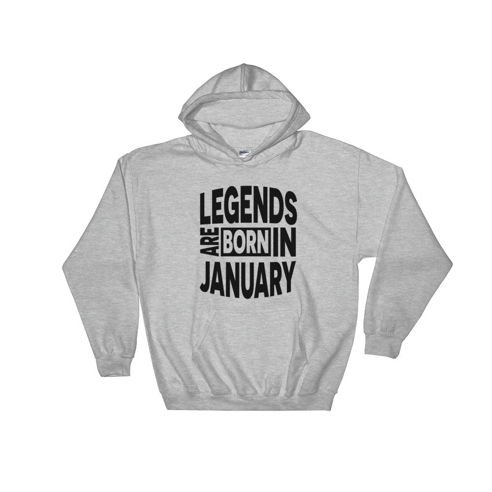 Legends are born in january Hooded Sweatshirt