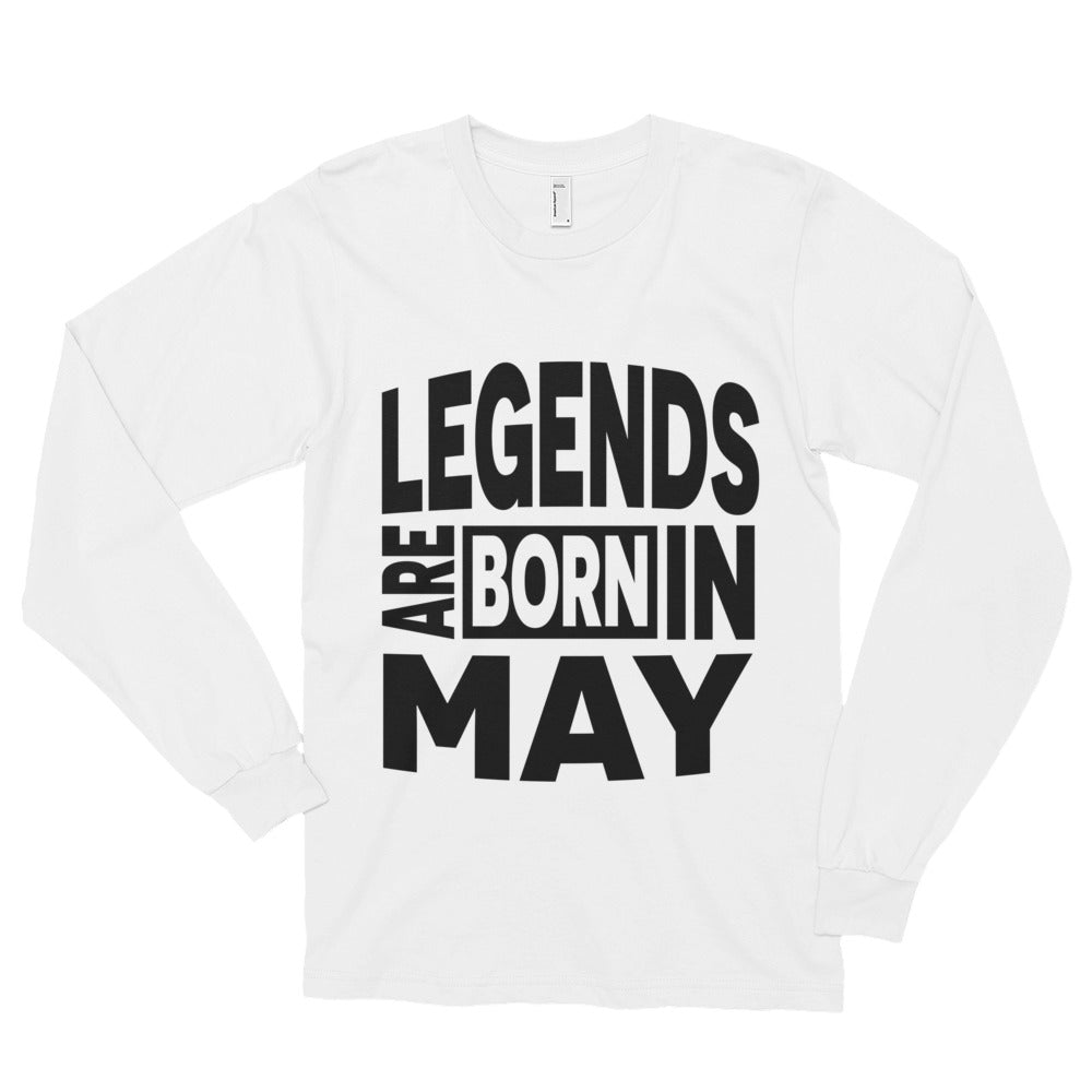 Legends are born in may Long sleeve t-shirt (unisex)