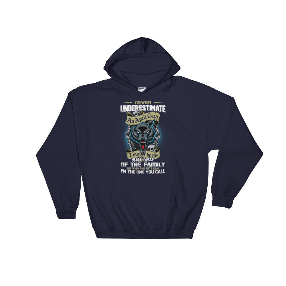 Never Underestimate men born April Hooded Sweatshirt