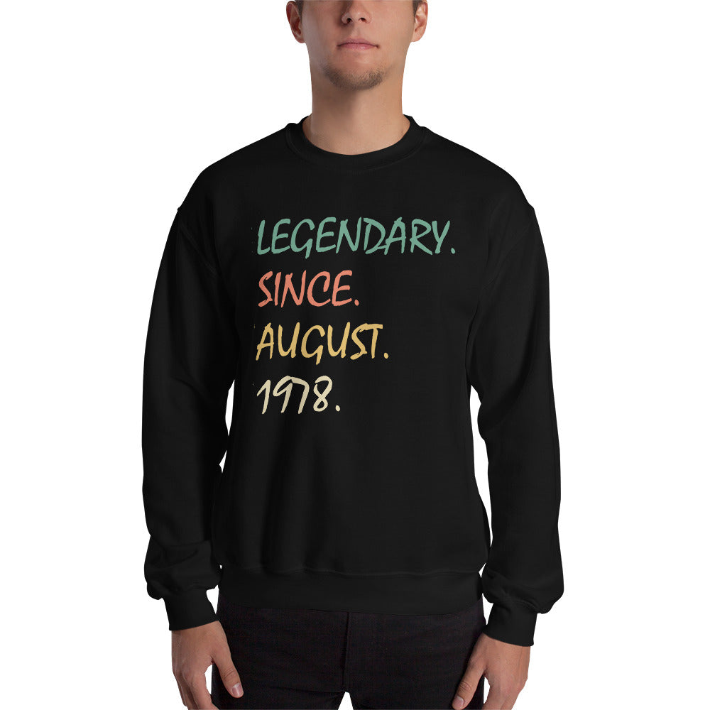 Legendary since August 1978 Sweatshirt