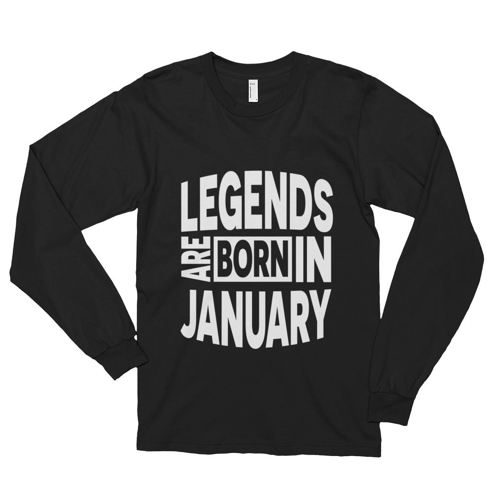 Legends are born in january Long sleeve t-shirt (unisex)