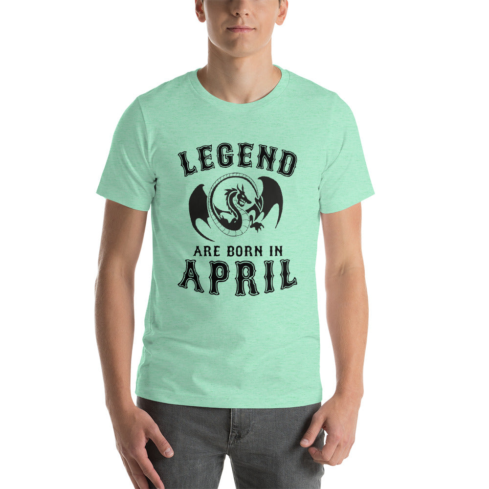 Legends are born in April Short-Sleeve Unisex T-Shirt