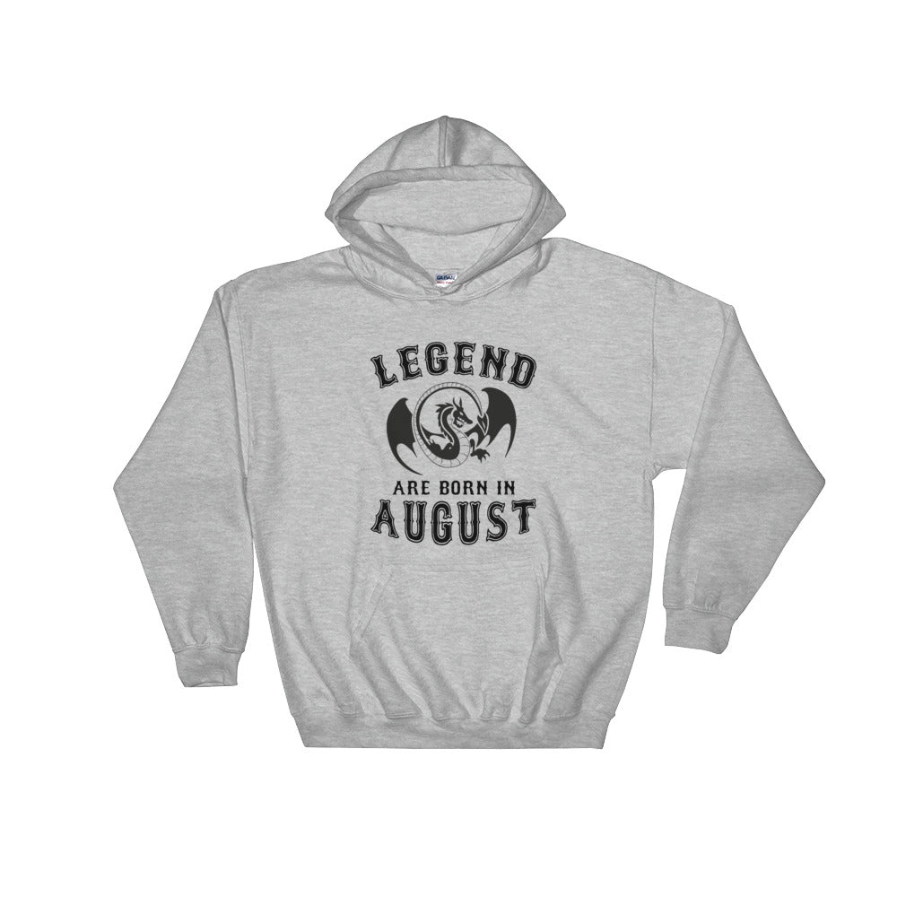 Legends are born in August Hooded Sweatshirt