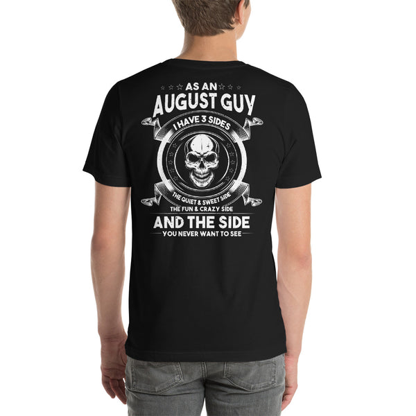 August guy has three sides you never want to see Short-Sleeve Unisex T-Shirt