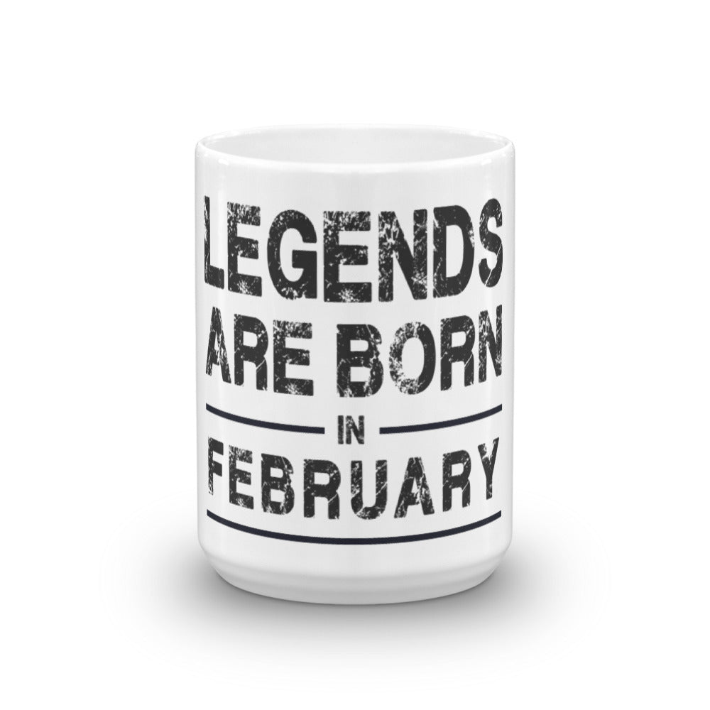 Legends are born in February Mug