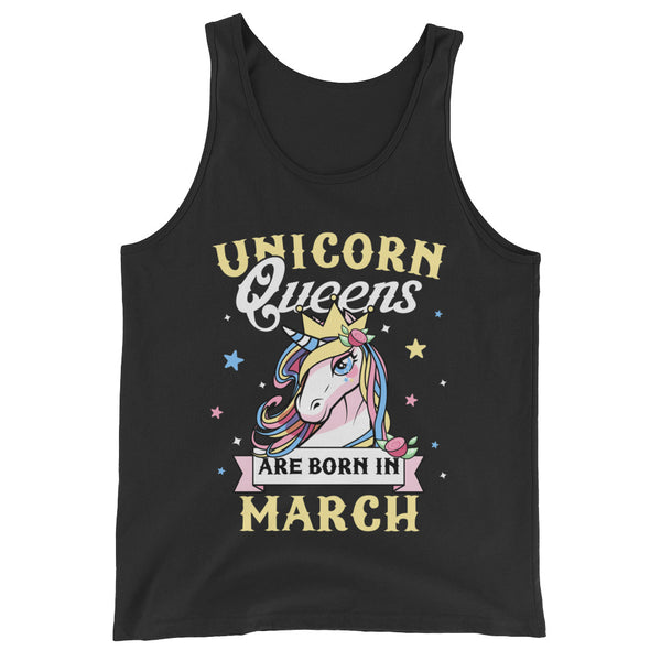 Unicorn queens are born in March Unisex  Tank Top