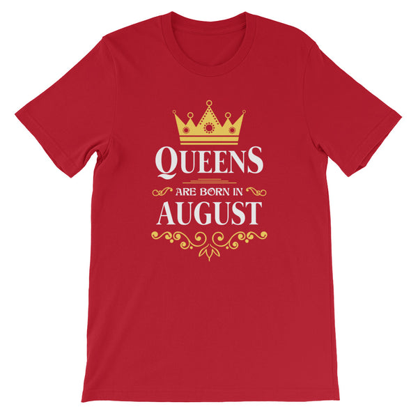 Queens are born in August Short-Sleeve Unisex T-Shirt