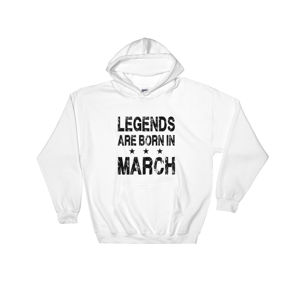 1fc5298a0 Legends are born in March Hooded Sweatshirt – Magoo Store