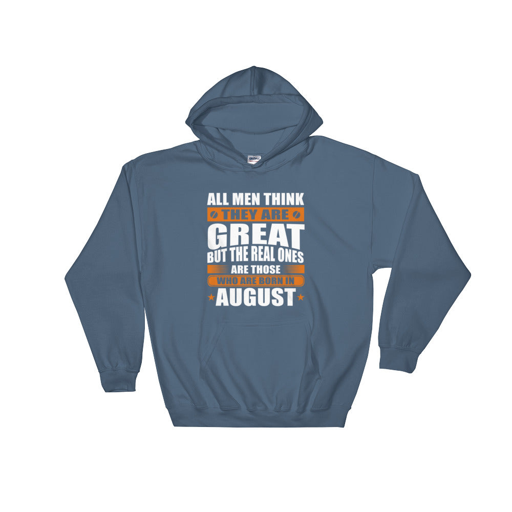 Great men are born in August Hooded Sweatshirt