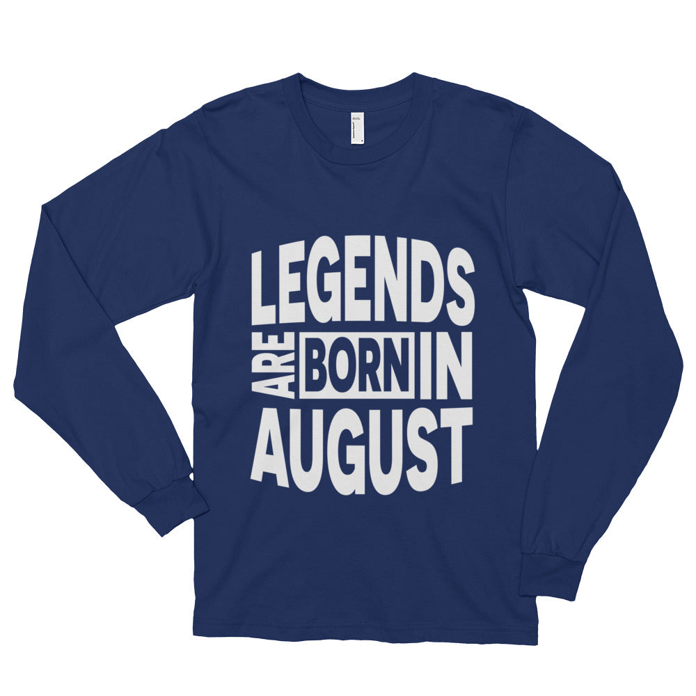 Legends are born in august Long sleeve t-shirt (unisex)