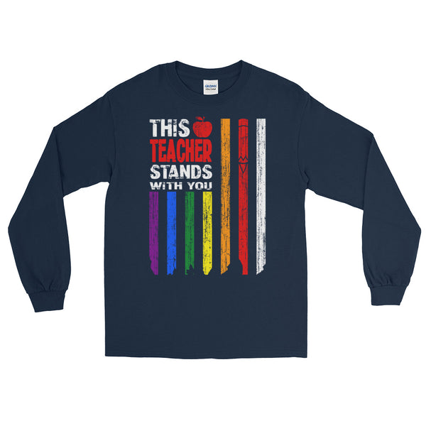 LGBT Pride this teacher stands with you Long Sleeve T-Shirt
