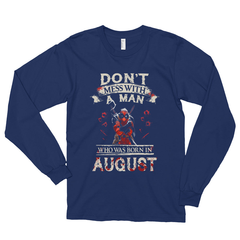 Don't mess with a man born in August Long sleeve t-shirt (unisex)