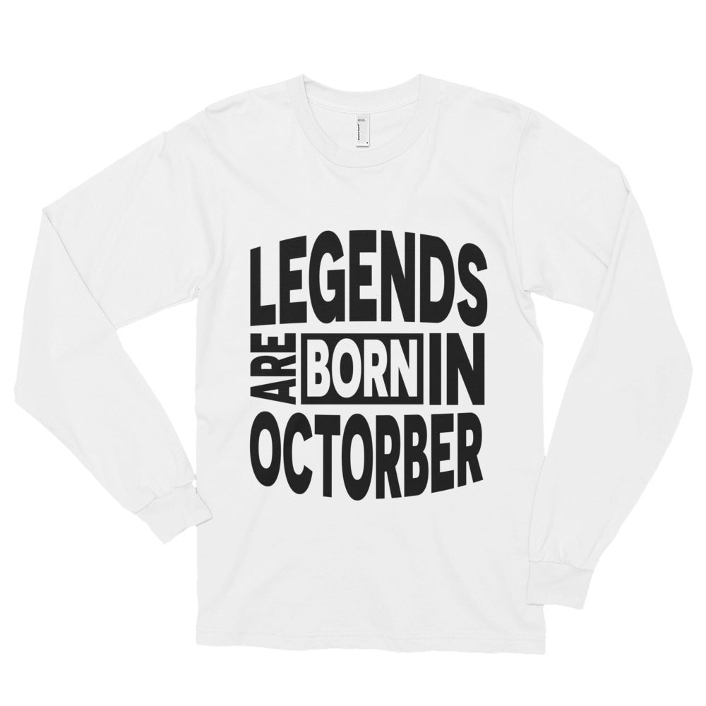 Legends are born in october Long sleeve t-shirt (unisex)