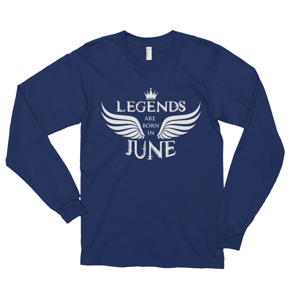Legends are born in june Long sleeve t-shirt (unisex)
