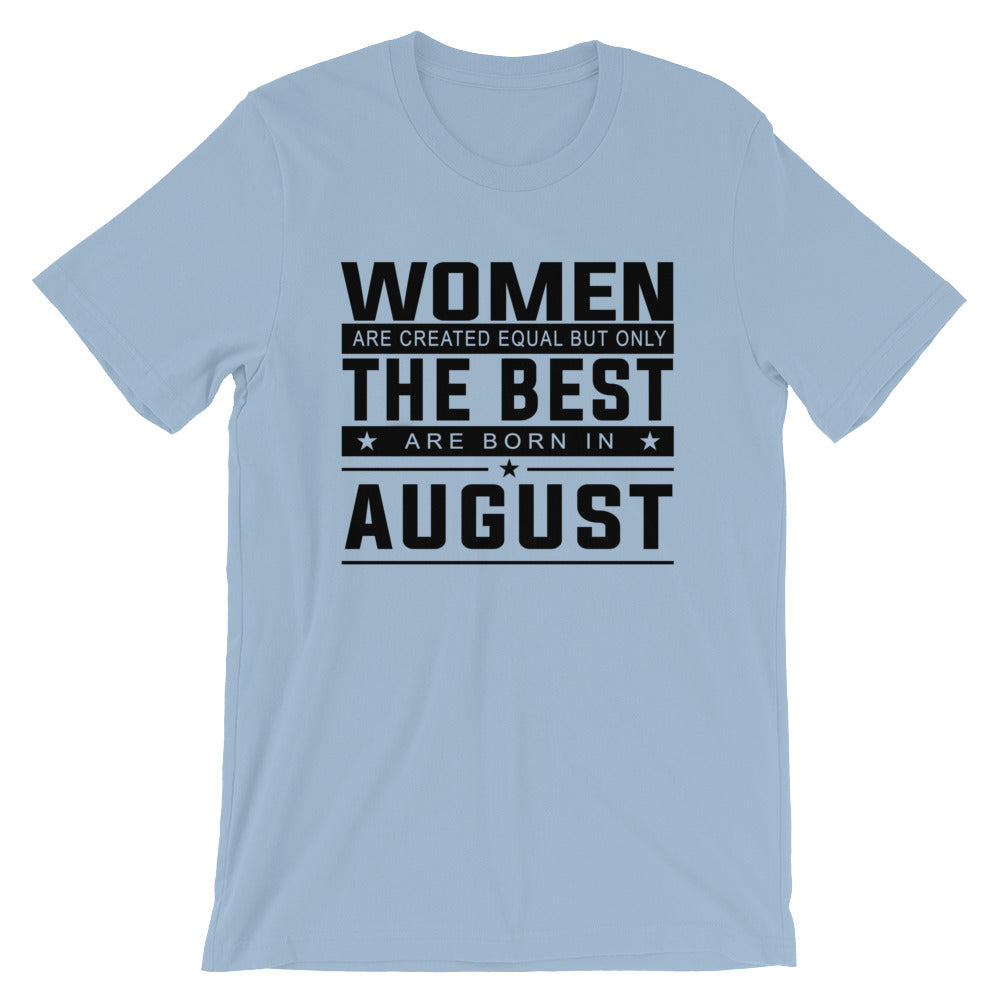 Women born August Short-Sleeve Unisex T-Shirt