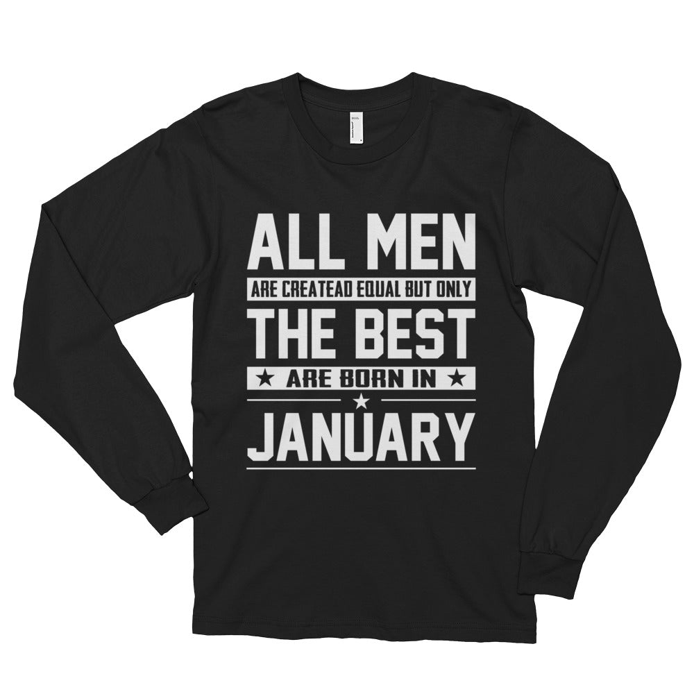 All men are created equal but the best are born in january Long sleeve t-shirt (unisex)