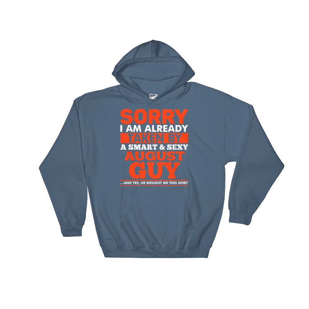 Sorry I am Already taken by a smart and sexy August guy Hooded Sweatshirt