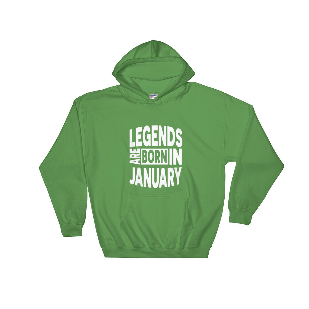 Legends are born in janruary Hooded Sweatshirt