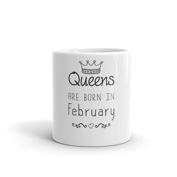 Queens are born in February Mug