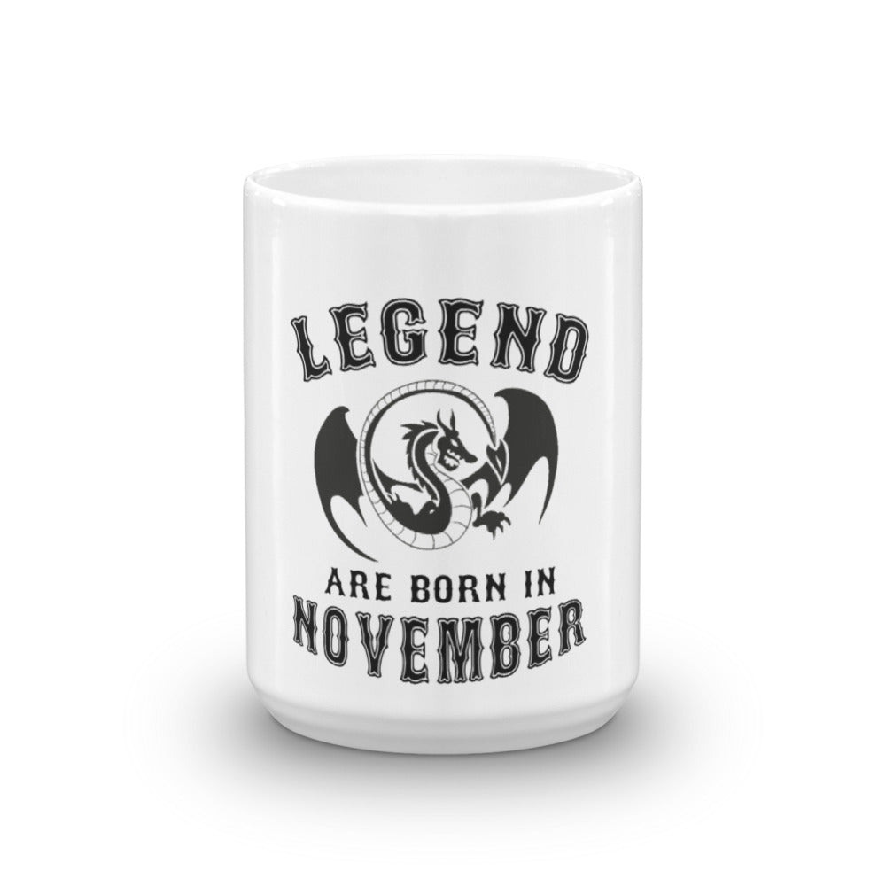 Legends are born in november Mug