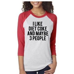 I Like Diet Coke and Maybe 3 People-Unisex Fit Raglan Shirt - ABadInfluence