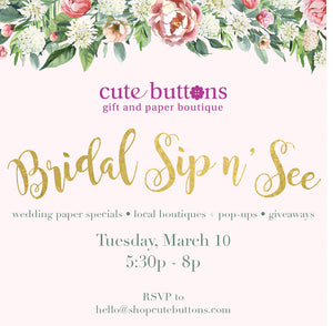 🎕 Cute Buttons Gift and Paper Bridal Sip N See ~ Tuesday, March 10 🎕