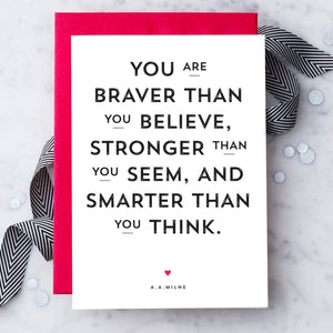 """You Are Braver Than You Believe"" Greeting Card"