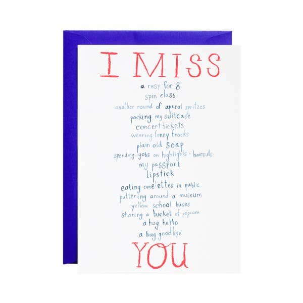 I Miss Everything - Greeting Card