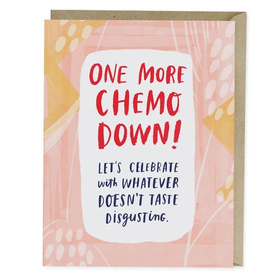 One More Chemo Down Empathy Card by Emily McDowell