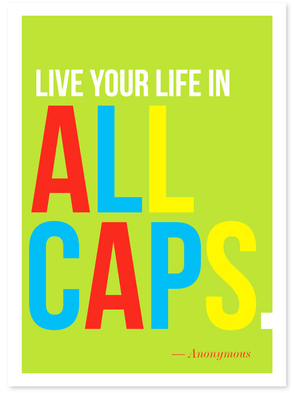 Live Your Life In All Caps Card by J Falkner